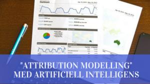 attribution-tillskrivnings-modellering